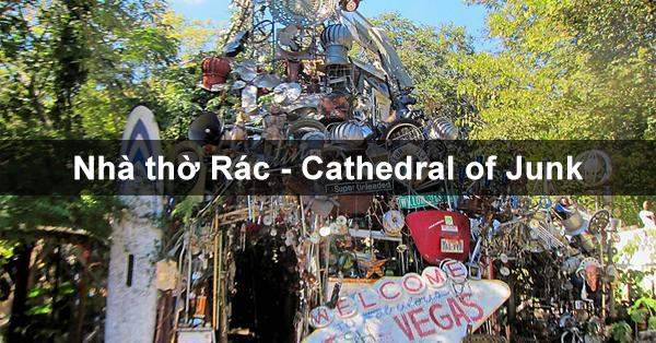 Nhà thờ Rác – Cathedral of Junk, Austin
